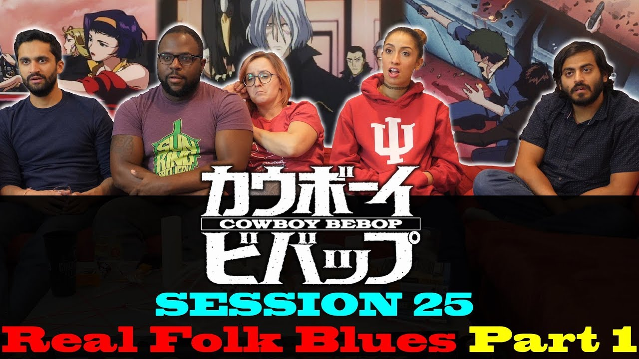 Download Cowboy Bebop - Session 25 Real Folk Blues (Part 1)- Group Reaction