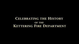 Celebrating the History of the Kettering Fire Department