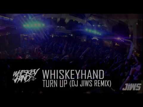 WHISKEYHAND - TURN UP (DJ JIWS REMIX)