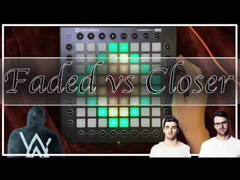 Alan Walker Faded VS  The Chainsmokers Closer [Launchpad cover]