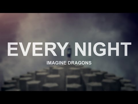Every Night - Imagine Dragons (Lyrics)
