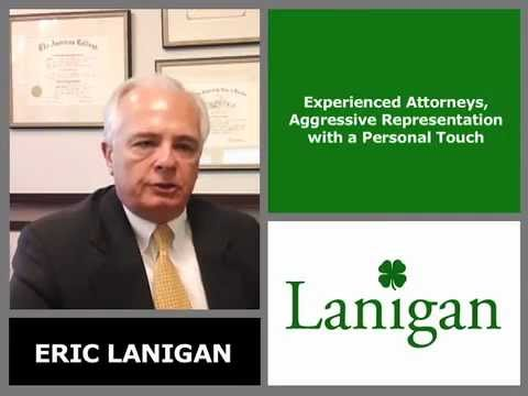 Eric Lanigan, Roddy Lanigan, of Lanigan & Lanigan, P.L.,Experienced Attorneys, Aggressive Representation With a Personal Touch.