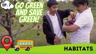 Destination Next | Episode 7 | Habitats
