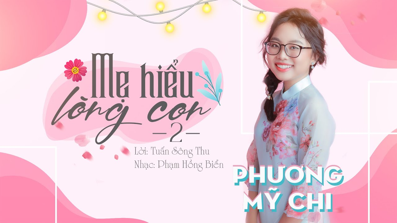 MV MẸ HIỂU LÒNG CON 2   Ca sĩ Phương Mỹ Chi (Lời:Tuấn Sông Thu - Nhạc:Phạm Hồng Biển)