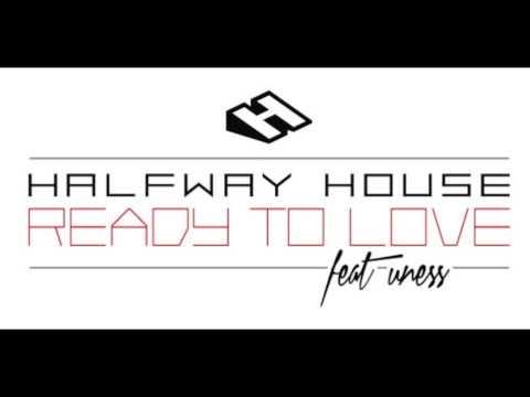 Halfway House - Ready To Love (feat Uness de la Vega)