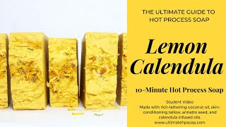 Lemon Calendula 10-Minute Hot Process Soap |  Recipe Included | Ultimate Guide to Hot Process Soap
