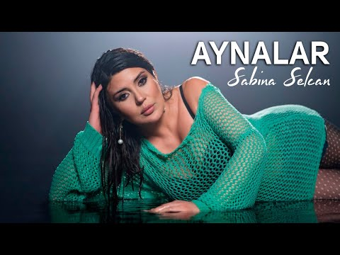 Sabina Selcan - Aynalar (Official Video)