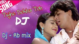 Tujhe Dekha Toh- Full Song. Audio Music Dj Rb mix