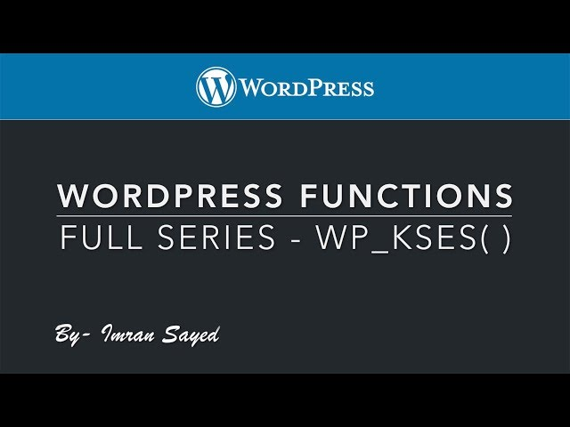 WordPress Functions Full Series wp kses function wp_kses