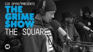 Grime Show: The Square