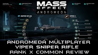 Mass Effect Andromeda Multiplayer Viper Sniper Rifle Rank X Review