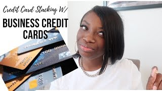 Credit Card Stack w/ Business Credit