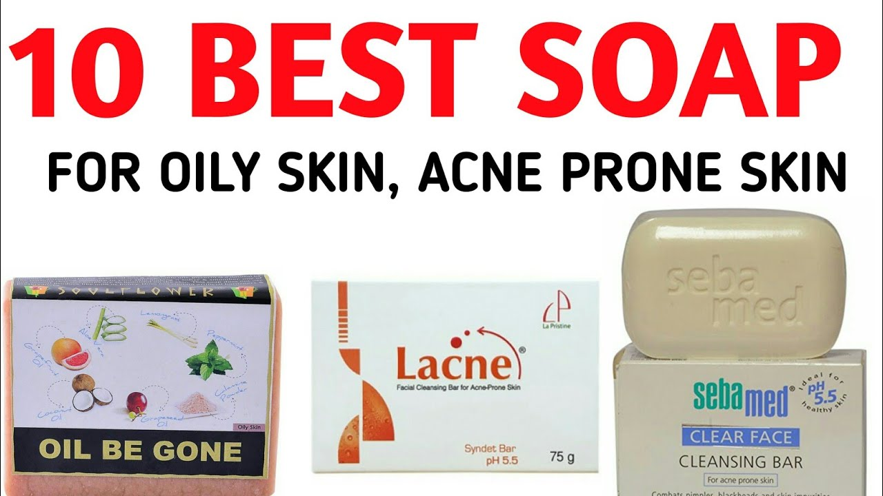 10 Best Soaps For Oily Skin Available In India Youtube