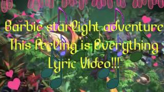 Barbie Starlight Adventure This Feeling Is Everything Lyric Video  Barbie Lyrics