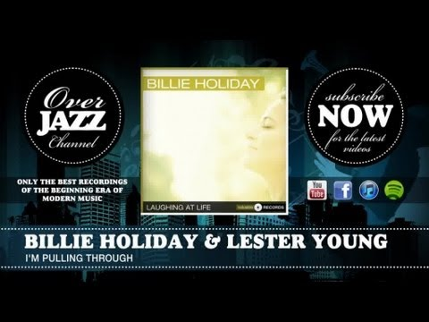 Billie Holiday & Lester Young - I'm Pulling Through (1940)