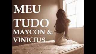 Baixar Meu Tudo - Maycon & Vinicius Lançamento Oficial