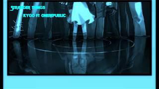 Nightcore: Stranger Things/Kygo ft OneRepublic