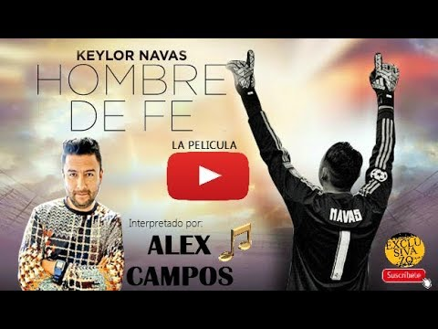 Alex Campos Interpreta Hombre De Fé I Audio Oficial I Keylor Navas Pelicula 2018