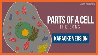 PARTS OF A CELL SONG (KARAOKE VERSION)
