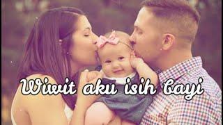 Download lagu Wiwit Aku Isih Bayi (Lagu Jawa)