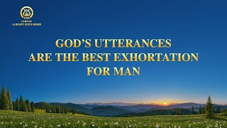 "2021 English Christian Song | ""God's Utterances Are the Best Exhortation for Man"""