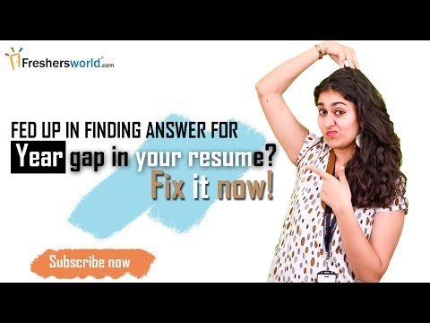 Year gap in your resume? Fix it now!
