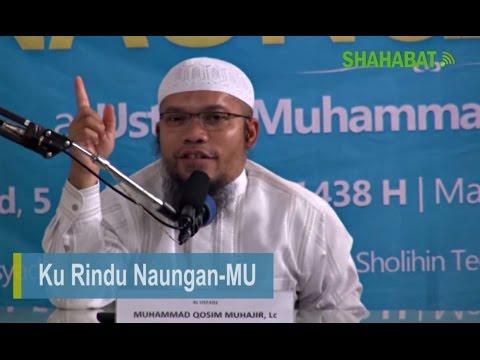Ku Rindu Naungan MU - Ustadz Muhammad Qosim Muhajir, Lc