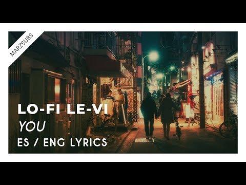 LO-FI LE-VI - You [LYRICS || LETRA]
