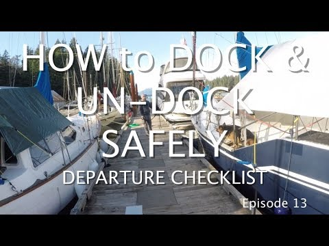 How to Dock & Un-dock Your Sailboat, Safely!! - Episode 13 - Departure Checkli