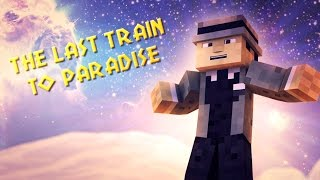 ♫ The Last Train To Paradise! (Minecraft Animation)