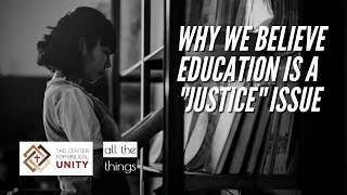 Why We Believe Education is a Justice Issue