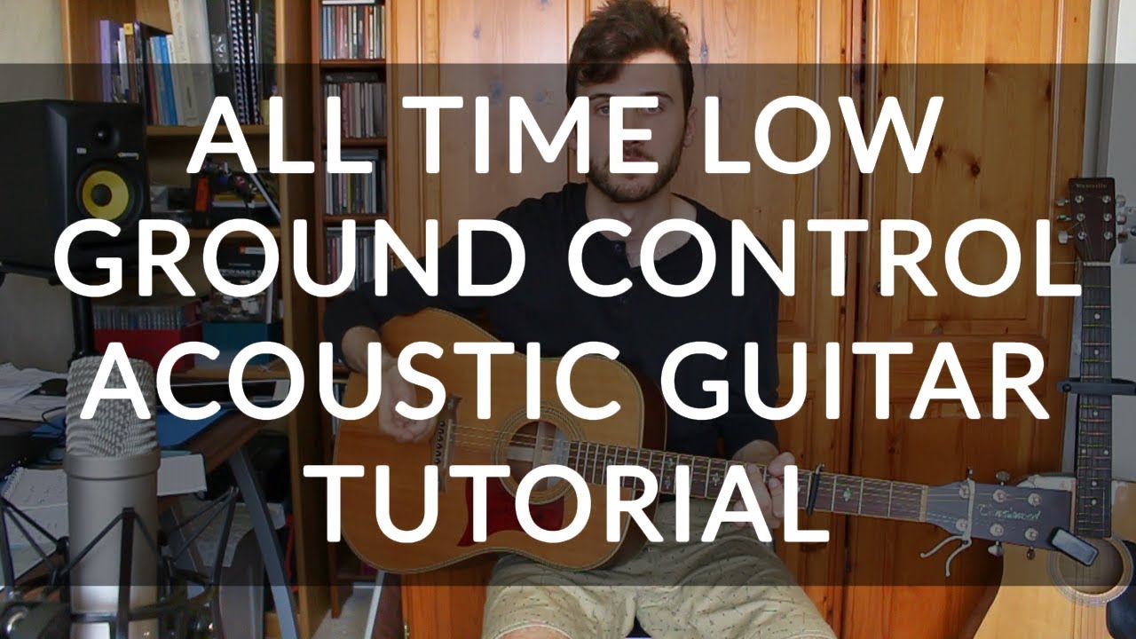 All time low ground control acoustic guitar tutorial easy all time low ground control acoustic guitar tutorial easy chords hexwebz Images