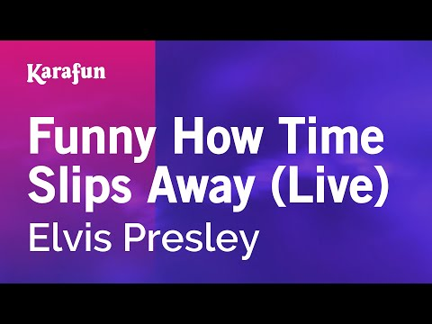 Funny How Time Slips Away (Live) - Elvis Presley | Karaoke Version | KaraFun