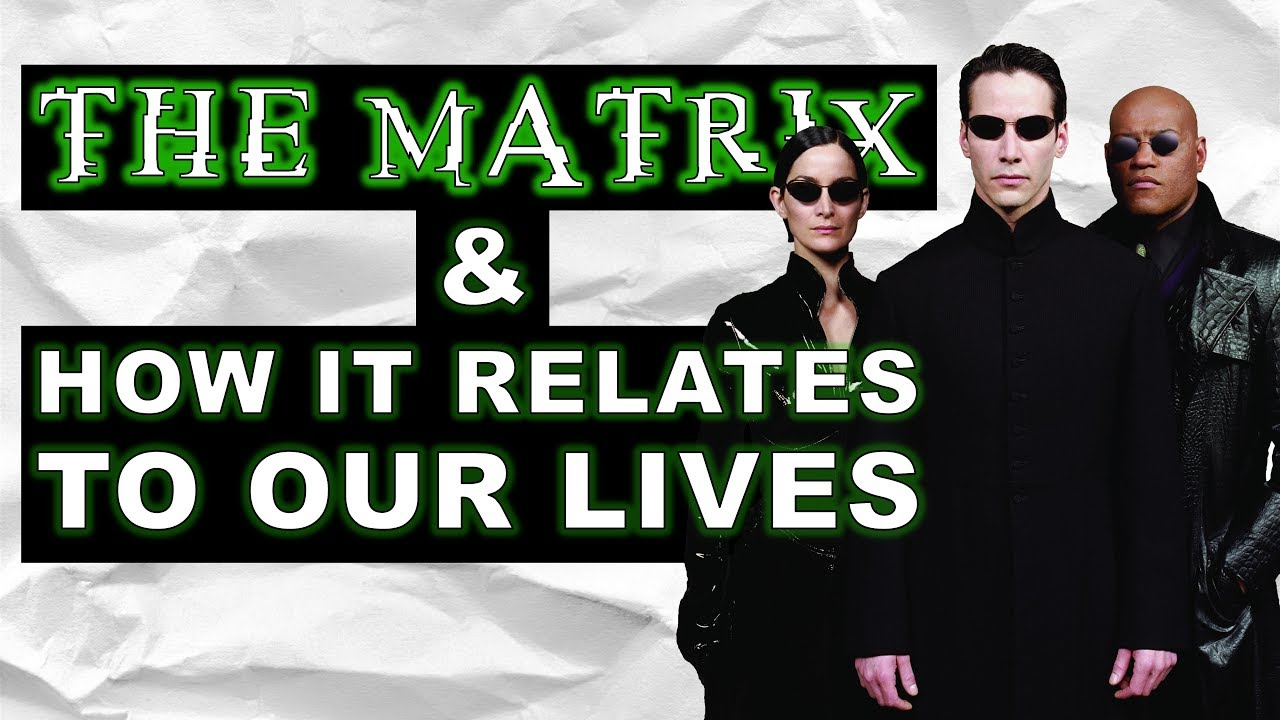 the matrix how it relates to our lives video essay  the matrix how it relates to our lives video essay