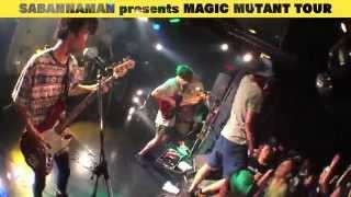 SABANNAMAN MAGIC MUTANT TOUR