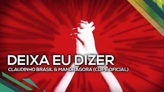 Baixar Deixa Eu Dizer - Claudinho Brasil & Mandragora (Clipe Oficial)