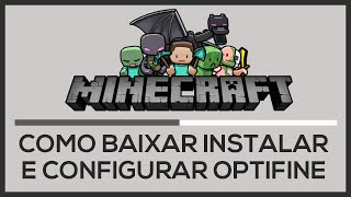 Como Baixar Instalar e Configurar o OPTIFINE No Minecraft 1.8.8 (Tirar o LAG do MINECRAFT)