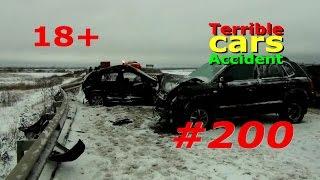 (18+) Аварии и ДТП #200 / Car Crash #200