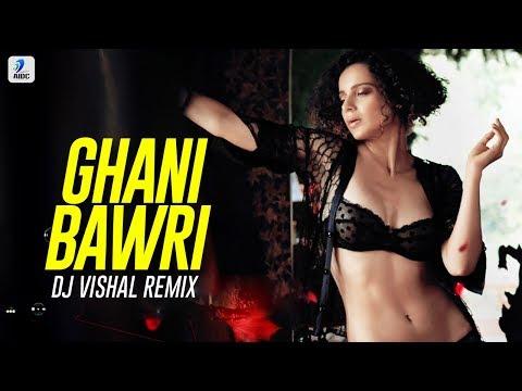 Ghani Bawri (Remix) - DJ Vishal   Tanu Weds Manu Returns   Kangana Ranaut   R. madhavan