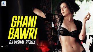 Ghani Bawri Remix DJ Vishal Mp3 Song Download