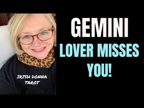 GEMINI~LOVER MISSES YOU
