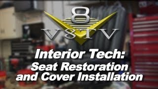 Classic Car Interior Tech: Seat Restoration and Cover Installation V8TV Video