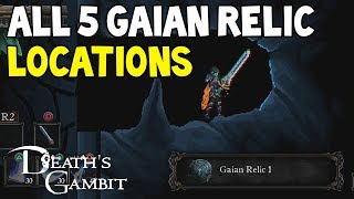 Death's Gambit ALL 5 GAIAN RELICS Location Guide