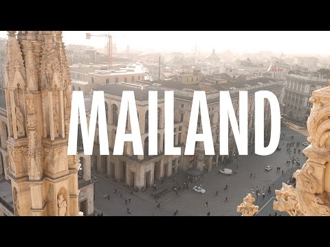 MAILAND TRAVEL GUIDE | THINGS TO DO IN MILAN