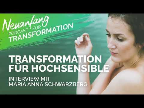 Neuanfang #076 – Transformation für Hochsensible – Maria Anna Schwarzberg im Interview