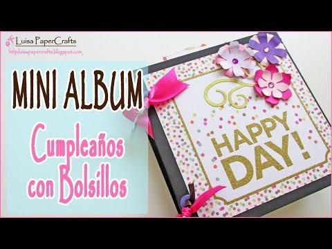 Mini Album de Cumpleaños con Bolsillos TUTORIAL SCRAPBOOKING | Luisa PaperCrafts