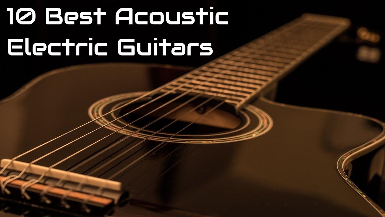 10 Best Acoustic Electric Guitars 2017 Acousticelectricguitars