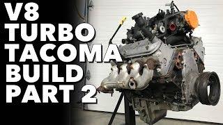 LSX V8 Turbo Tacoma - Project Firebolt Part 2