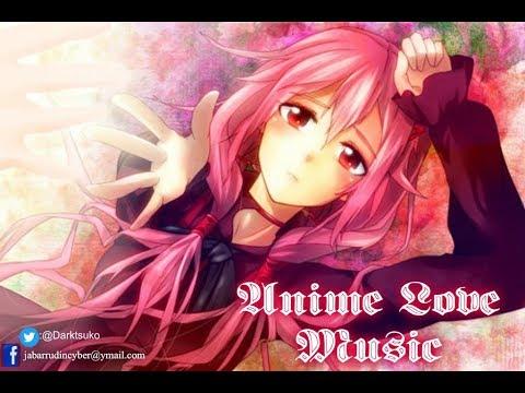 【BEST Anime Love Music 】Part #1