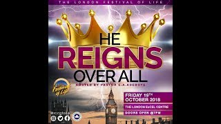 THE LONDON FESTIVAL OF LIFE 2018 - HE REIGNS OVER ALL